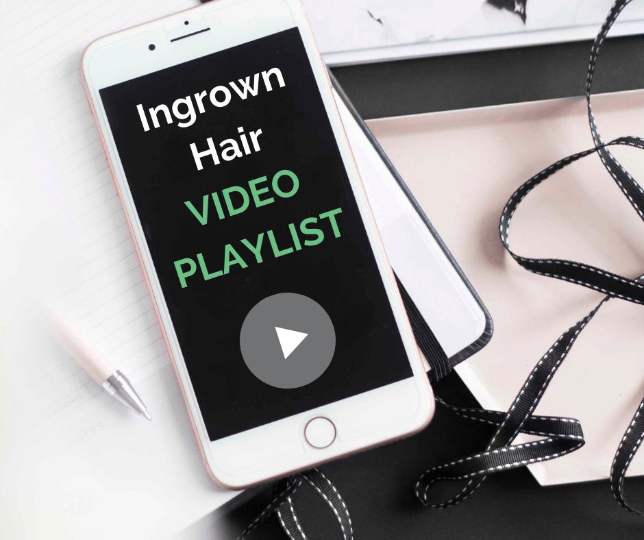 Ingrown hair video playlist