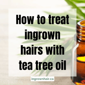 https://ingrownhair.ca/how-to-treat-ingrown-hairs-with-tea-tree-oil/