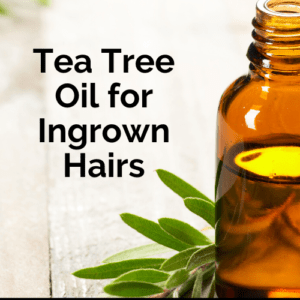 Tea Tree oil for ingrown hairs
